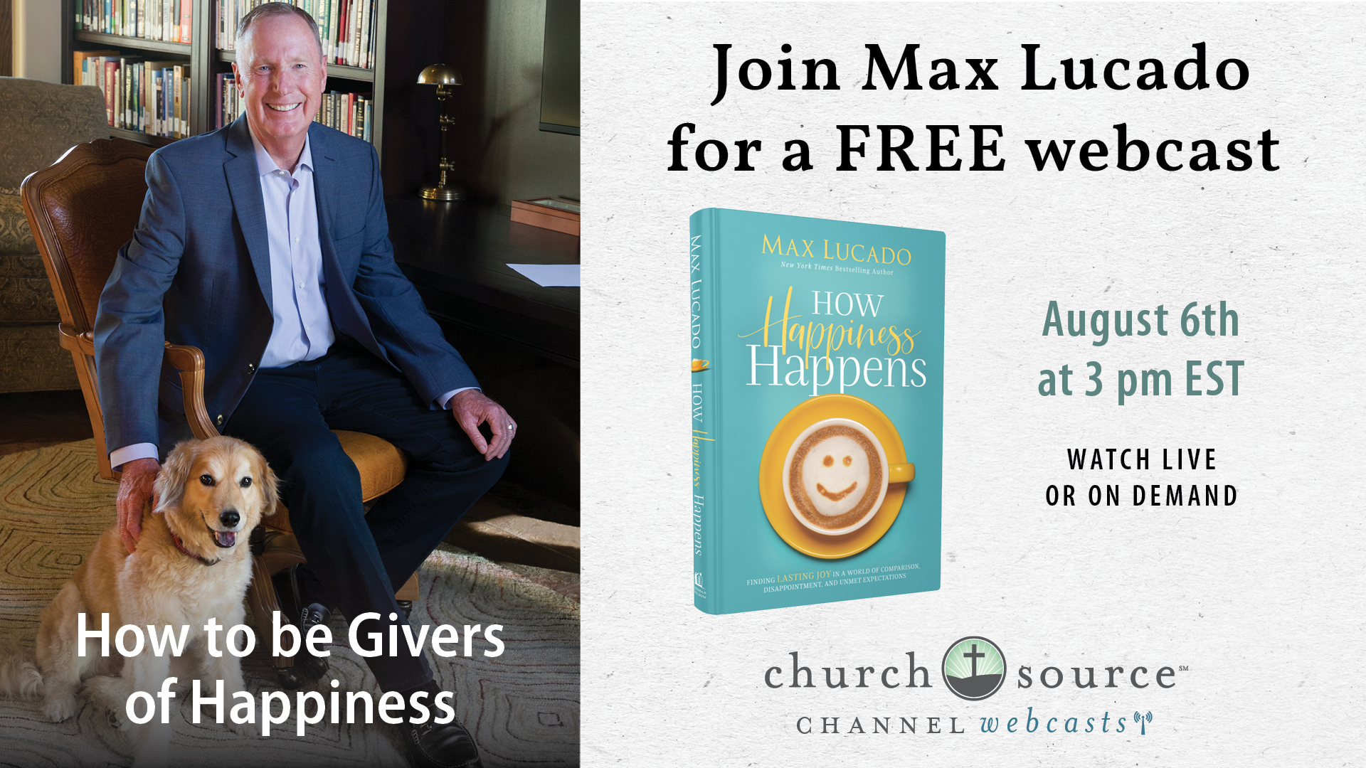 How to be Givers of Happiness - Webcast with Max Lucado