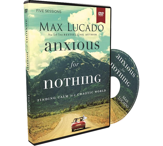 Anxious for Nothing Video Study DVD by Max Lucado