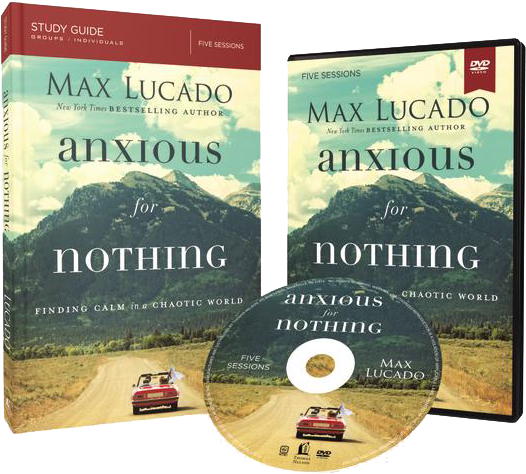 Anxious for Nothing DVD and Study Guide Pack by Max Lucado
