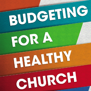 What to Teach Your Church About Budget