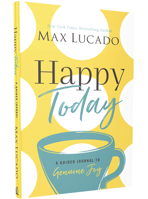 Happy Today by Max Lucado