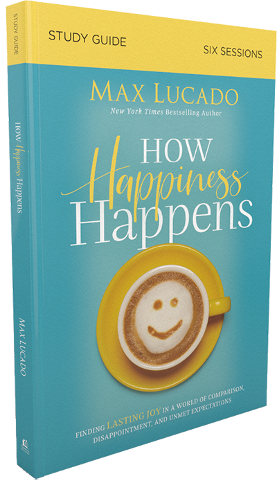 How Happiness Happens Study Guide by Max Lucado