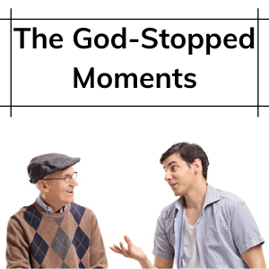 The God-Stopped Moments