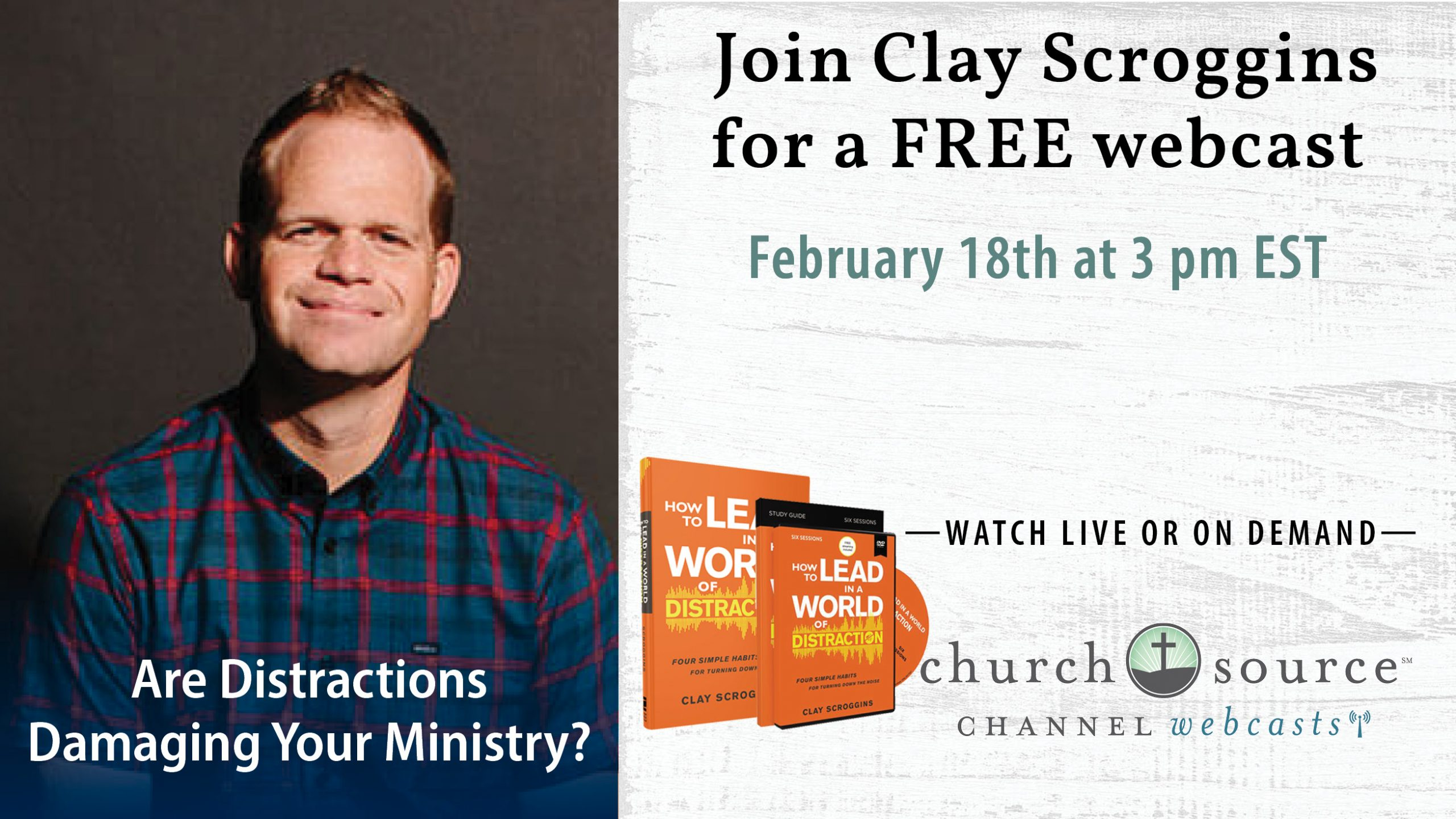 Are Distractions Damaging Your Ministry? - Webcast with Clay Scroggins