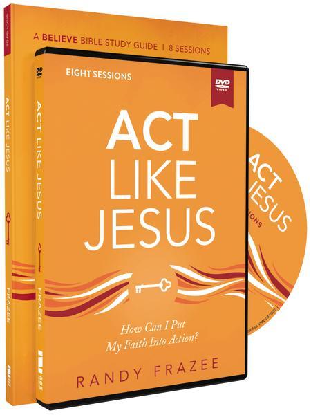 Act Like Jesus by Randy Frazee