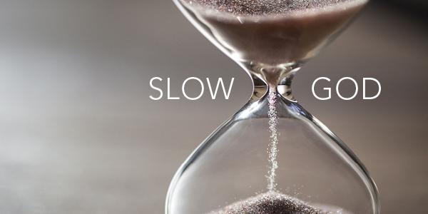 Is God Slow? | Mark Buchanan