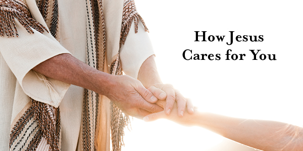 How Jesus Cares for You | Max Lucado