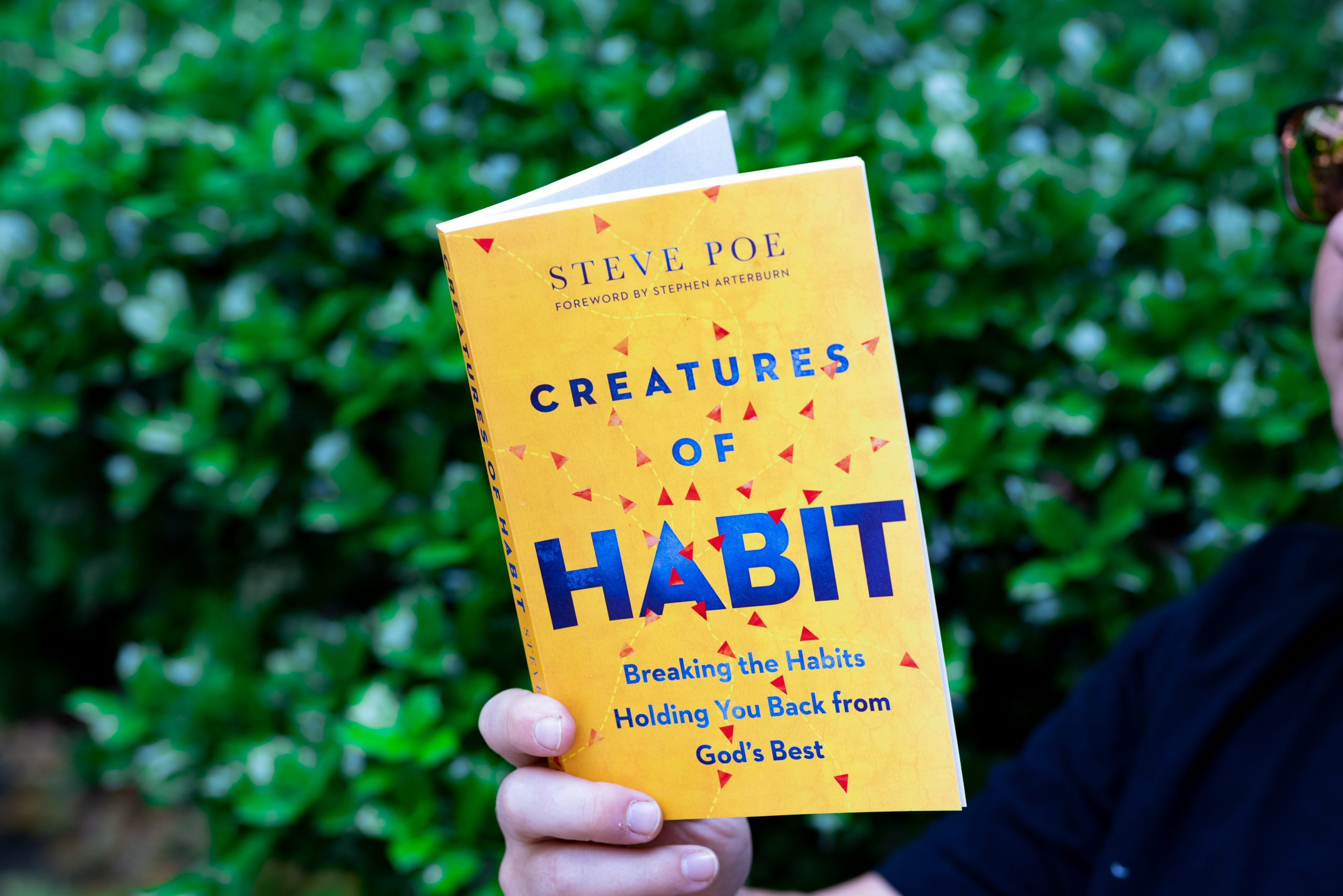 Creatures of Habit: Breaking the Habits Holding You Back from God's Best by Steve Poe