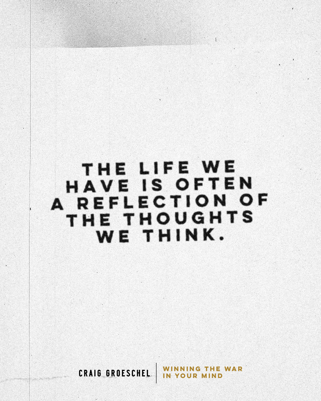 Your Life is a Reflection of Your Thoughts   Craig Groeschel